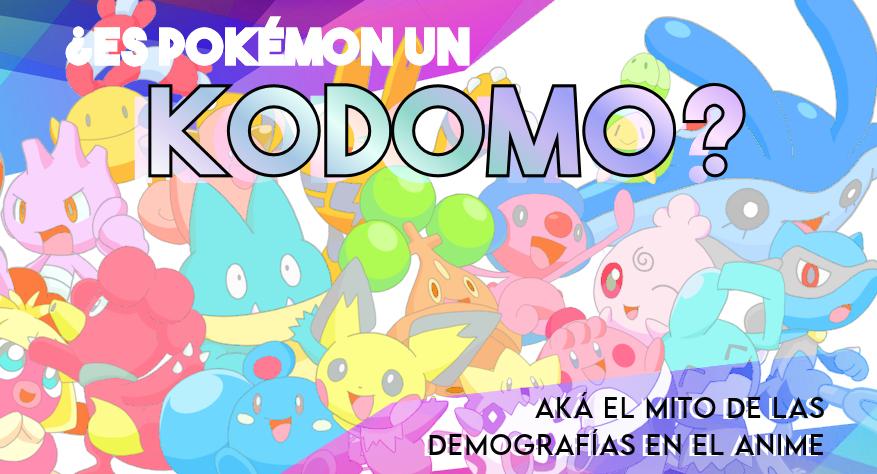 ¿Es Pokémon un kodomo? Aka los mitos de las demografías en el anime